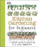 Cover-Bild zu Akeroyd, Simon: Kitchen Gardening for Beginners