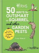 Cover-Bild zu Akeroyd, Simon: RHS 50 Ways to Outsmart a Squirrel & Other Garden Pests