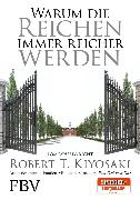Cover-Bild zu Warum die Reichen immer reicher werden (eBook) von Kiyosaki, Robert T.