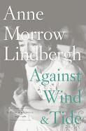 Cover-Bild zu Lindbergh, Anne Morrow: Against Wind and Tide: Letters and Journals, 1947-1986