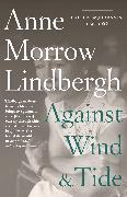 Cover-Bild zu Lindbergh, Anne Morrow: Against Wind and Tide (eBook)