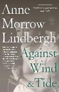 Cover-Bild zu Lindbergh, Anne Morrow: Against Wind and Tide