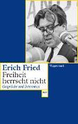 Cover-Bild zu Fried, Erich: Freiheit herrscht nicht