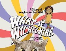 Cover-Bild zu What If Wilhelmina (eBook) von Belisle, Joseph