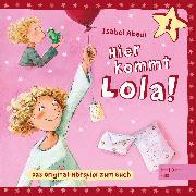 Cover-Bild zu Folge 1: Hier kommt Lola! (Das Original-Hörspiel zum Buch) (Audio Download) von Abedi, Isabel
