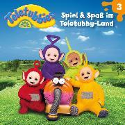 Cover-Bild zu 03: Spiel und Spaß im Teletubby-Land (Audio Download) von Wakonigg, Daniela