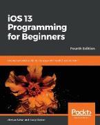 Cover-Bild zu iOS 13 Programming for Beginners - Fourth Edition von Clayton, Craig