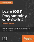 Cover-Bild zu Learn IOS 11 Programming with Swift 4 - Second Edition von Clayton, Craig