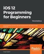 Cover-Bild zu iOS 12 Programming for Beginners (eBook) von Craig Clayton, Clayton