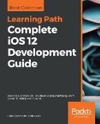 Cover-Bild zu Complete iOS 12 Development Guide (eBook) von Craig Clayton, Clayton