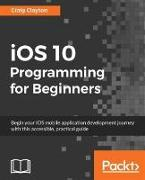 Cover-Bild zu iOS 10 Programming for Beginners (eBook) von Clayton, Craig
