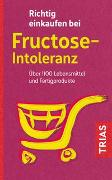 Cover-Bild zu Richtig einkaufen bei Fructose-Intoleranz von Schleip, Thilo