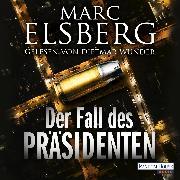 Cover-Bild zu Der Fall des Präsidenten (Audio Download) von Elsberg, Marc