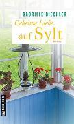 Cover-Bild zu Diechler, Gabriele: Geheime Liebe auf Sylt