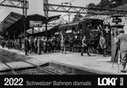 Cover-Bild zu LOKI Kalender Schweizer Bahnen damals 2022