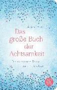 Cover-Bild zu Das große Buch der Achtsamkeit - Die schönsten Texte zum Innehalten von Huth, Alice (Hrsg.)