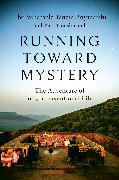 Cover-Bild zu Priyadarshi, Tenzin: Running Toward Mystery (eBook)