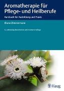 Cover-Bild zu Aromatherapie für Pflege- und Heilberufe von Zimmermann, Eliane