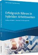 Cover-Bild zu Erfolgreich Führen in hybriden Arbeitswelten von Gall, Sabrina