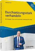 Cover-Bild zu Duchsetzungsstark verhandeln von Keil, Gunhard