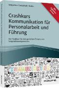 Cover-Bild zu Crashkurs Kommunikation für Personalarbeit und Führung von Gottschalk-Rolón, Jacqueline