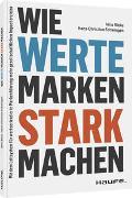 Cover-Bild zu Wie Werte Marken stark machen von Schwingen, Hans-Christian