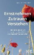 Cover-Bild zu Ernstnehmen - Zutrauen - Verstehen von Pörtner, Marlis