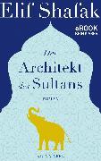 Cover-Bild zu Der Architekt des Sultans (eBook) von Shafak, Elif
