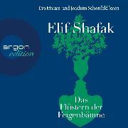 Cover-Bild zu Das Flüstern der Feigenbäume (Ungekürzt) (Audio Download) von Shafak, Elif