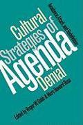 Cover-Bild zu Cobb, Roger W. (Hrsg.): Cultural Strategies of Agenda Denial: Avoidance, Attack, and Redefinition