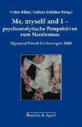 Cover-Bild zu Me, myself and I - psychoanalytische Perspektiven zum Narzissmus von Blüml, Victor (Hrsg.)