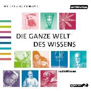 Cover-Bild zu Die ganze Welt des Wissens (Audio Download) von Feldmann, Christian