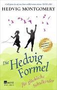 Cover-Bild zu Die Hedvig-Formel für glückliche Schulkinder von Montgomery, Hedvig