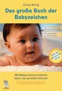Cover-Bild zu König, Vivian: Das grosse Buch der Babyzeichen