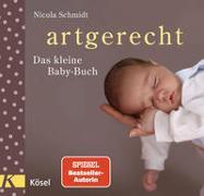 Cover-Bild zu Schmidt, Nicola: artgerecht - Das kleine Baby-Buch