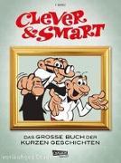 Cover-Bild zu Clever und Smart: Das Große Buch der kurzen Geschichten von CLEVER UND SMART von Ibáñez, Francisco