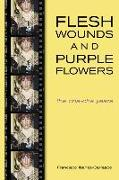 Cover-Bild zu Flesh Wounds and Purple Flowers: The Cha-Cha Years von Ibanez-Carrasco, Francisco