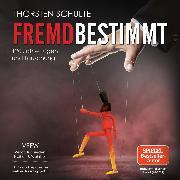 Cover-Bild zu Schulte, Thorsten: Fremdbestimmt (Audio Download)