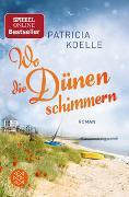 Cover-Bild zu Wo die Dünen schimmern von Koelle, Patricia
