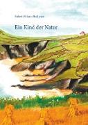 Cover-Bild zu Buchanan, Robert Wiliams: Ein Kind der Natur