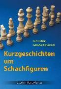 Cover-Bild zu Richter, Kurt: Kurzgeschichten um Schachfiguren