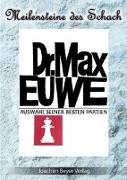 Cover-Bild zu Euwe, Max: Dr. Max Euwe. Eine Auswahl seiner besten Partien