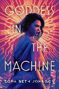 Cover-Bild zu Goddess in the Machine von Johnson, Lora Beth