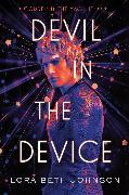 Cover-Bild zu Devil in the Device von Johnson, Lora Beth