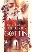 Cover-Bild zu Die letzte Göttin von Johnson, Lora Beth