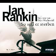Cover-Bild zu So soll er sterben (Audio Download) von Rankin, Ian