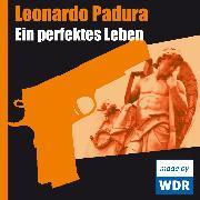 Cover-Bild zu Ein perfektes Leben (Audio Download) von Padura, Leonardo