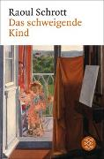 Cover-Bild zu Schrott, Raoul: Das schweigende Kind