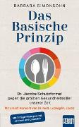 Cover-Bild zu Das Basische Prinzip. Dr. Jacobs Schutzformel gegen die größten Gesundheitskiller unserer Zeit von Simonsohn, Barbara