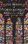 Cover-Bild zu Mosebach, Martin: The Heresy of Formlessness